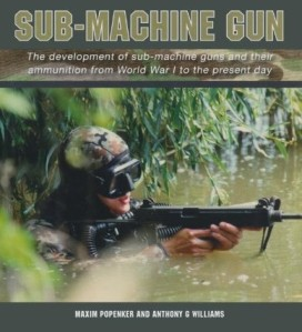 Sub-Machine Gun by Maxim Popenker and Anthony G. Williams