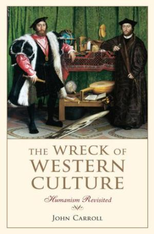 The Wreck of Western Culture by John Carroll