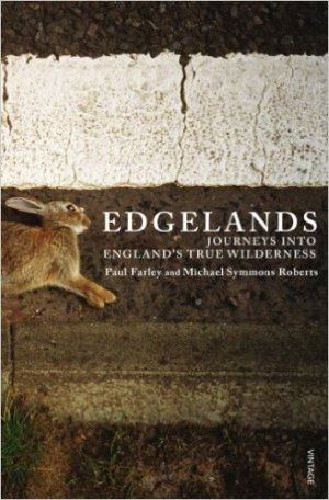 Edgelands by Paul Farley and Michael Symmons Roberts