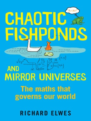 Chaotic Fishponds and Mirror Universes by Richard Elwes