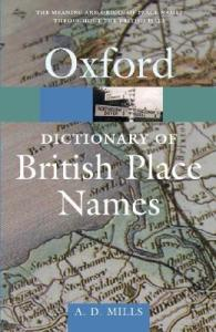Oxford Dictionary of British Place-Names by A.D. Mills